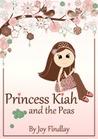 Princess Kiah and the Peas (Princess Kiah and the Peas, #1)