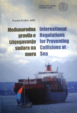 Međunarodna pravila o izbjegavanju sudara na moru = International regulations for preventing collisions at sea