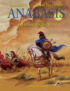 Ebook Anabasis: Kyyroksen sotaretki by Petri Hiltunen TXT!