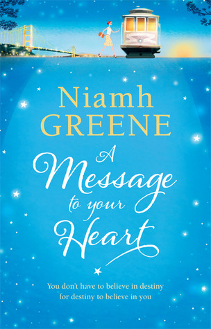 A Message to Your Heart by Niamh Greene