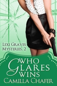 Who Glares Wins (Lexi Graves Mystery, #2...