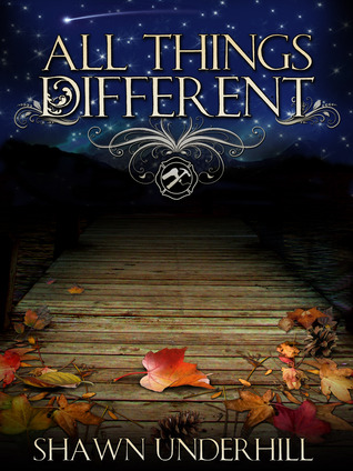 All Things Different by Shawn Underhill
