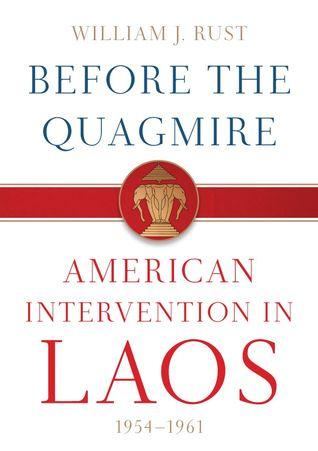 Before The Quagmire: American Intervention In Laos 1954-1961