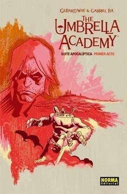 The Umbrella Academy: Suite Apocaliptica, Primer Acto (Umbrella Academy, edición rústica, #1)