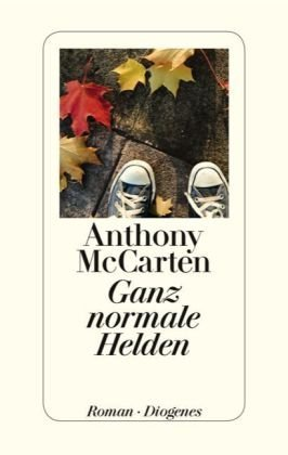Ganz normale Helden by Anthony McCarten