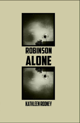 Robinson Alone by Kathleen Rooney