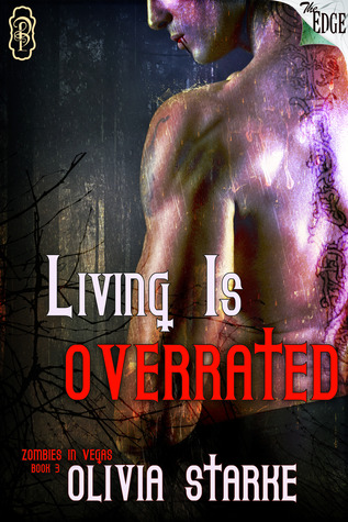 Living is Overrated (Zombies in Vegas, #3)