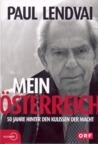 Mein Österreich : 50 Jahre hinter den Kulissen der Macht