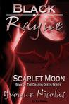 Black Rayne Scarlet Moon (The Dragon Queen, #2)