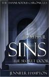 Beautiful Sins: The Secret Door (The Thaneaddus Chronicles, #5)