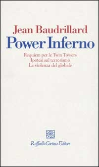 Power Inferno. Requiem per le Twin Towers. Ipotesi sul terrorismo. La violenza del globale