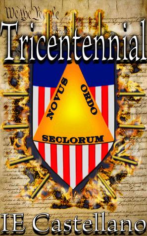 Tricentennial by I.E. Castellano