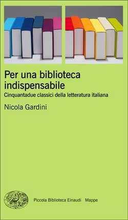 Per una biblioteca indispensabile: Cinquantadue classici della letteratura italiana