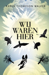 Wij waren hier by Karen Thompson Walker