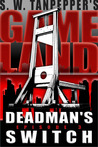 Deadman's Switch (Gameland #3)