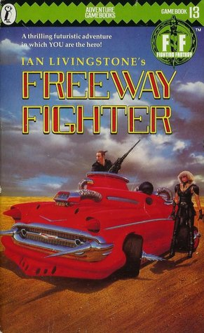 Freeway Fighter (Fighting Fantasy #13)