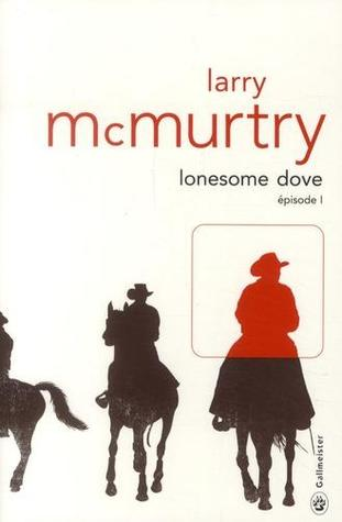 Lonesome dove : épisode 1
