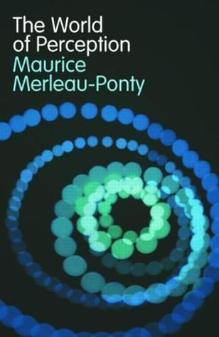 The World Of Perception By Maurice Merleau Ponty