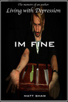I'm Fine by Matt Shaw