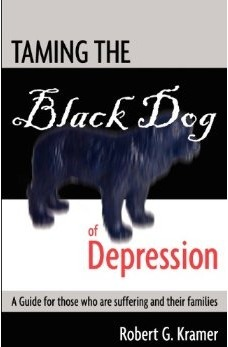 Taming the Black Dog of Depression: A guide for those who are suffering and their families
