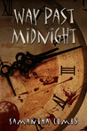 Way Past Midnight by Samantha Combs