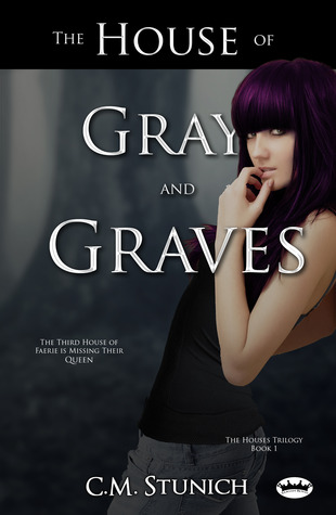 The House of Gray and Graves by C.M. Stunich