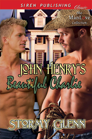 John Henry's Beautiful Charlie by Stormy Glenn
