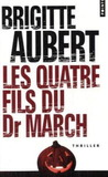 Les Quatre Fils du Dr. March