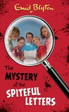 The Mystery Of The Spiteful Letters by Enid Blyton
