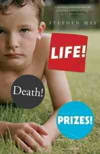 Life! Death! Prizes! by Stephen May