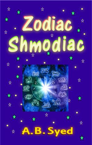 Zodiac Shmodiac by A.B. Syed