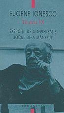 Teatru IX - Exercitii de conversatie; Jocul de-a macelul