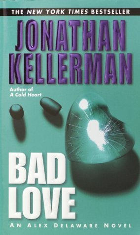 Bad Love (Alex Delaware, #8)