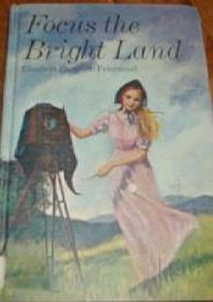 Focus the Bright Land by Elisabeth Hamilton Friermood