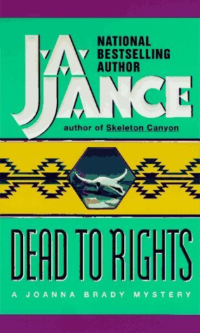 Dead to Rights (Joanna Brady Mysteries, Book 4), Jance, J.A.