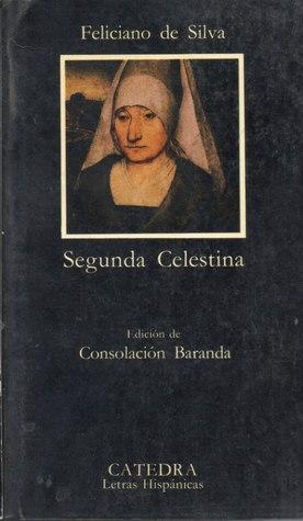Segunda Celestina (Letras Hispánicas, #284)