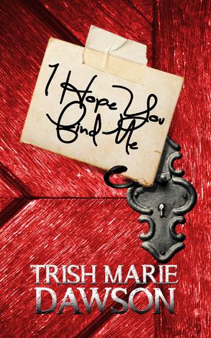 I Hope You Find Me by Trish Marie Dawson
