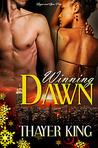Winning Dawn by Thayer King