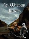 In Wilder Lands