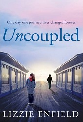 Uncoupled: A life-affirming novel about love, relationships and human nature
