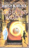 Lord Kelvin's Machine (Narbondo, #3)