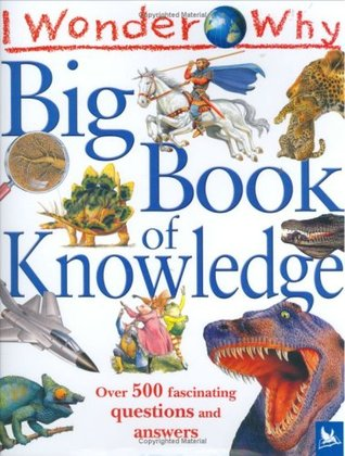 Big Book of Knowledge: Over 500 fascinating questions and answers