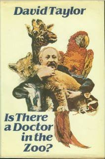 Is There a Doctor in the Zoo? by David    Taylor