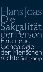 Die Sakralität der Person. Eine neue Genealogie der Menschenrechte