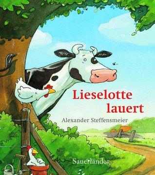 Ebook Lieselotte lauert by Alexander Steffensmeier TXT!
