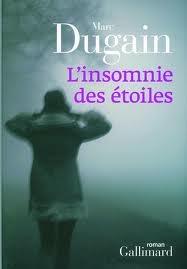 L'Insomnie des étoiles por Marc Dugain