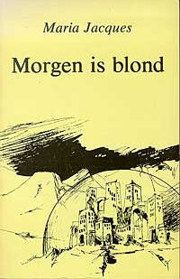 Morgen is blond by Maria Jacques