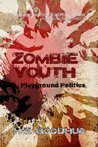 Zombie Youth by H.E. Goodhue