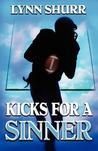 Kicks for a Sinner (Sinners, #3)