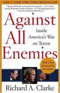 Against All Enemies: Inside America's War on Terror—What Really Happened